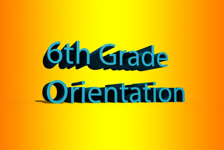 6th Grade Orientation--Wednesday, August 26th from 10:00 - 11:30!